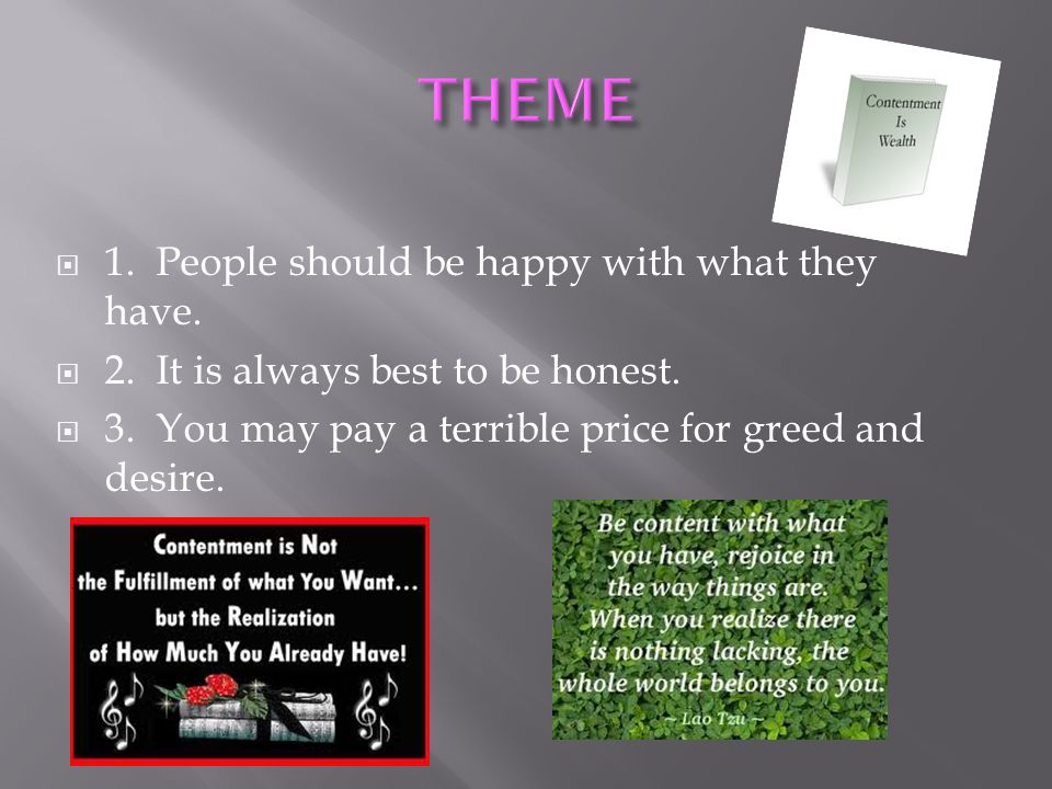 THEME 1. People should be happy with what they have.