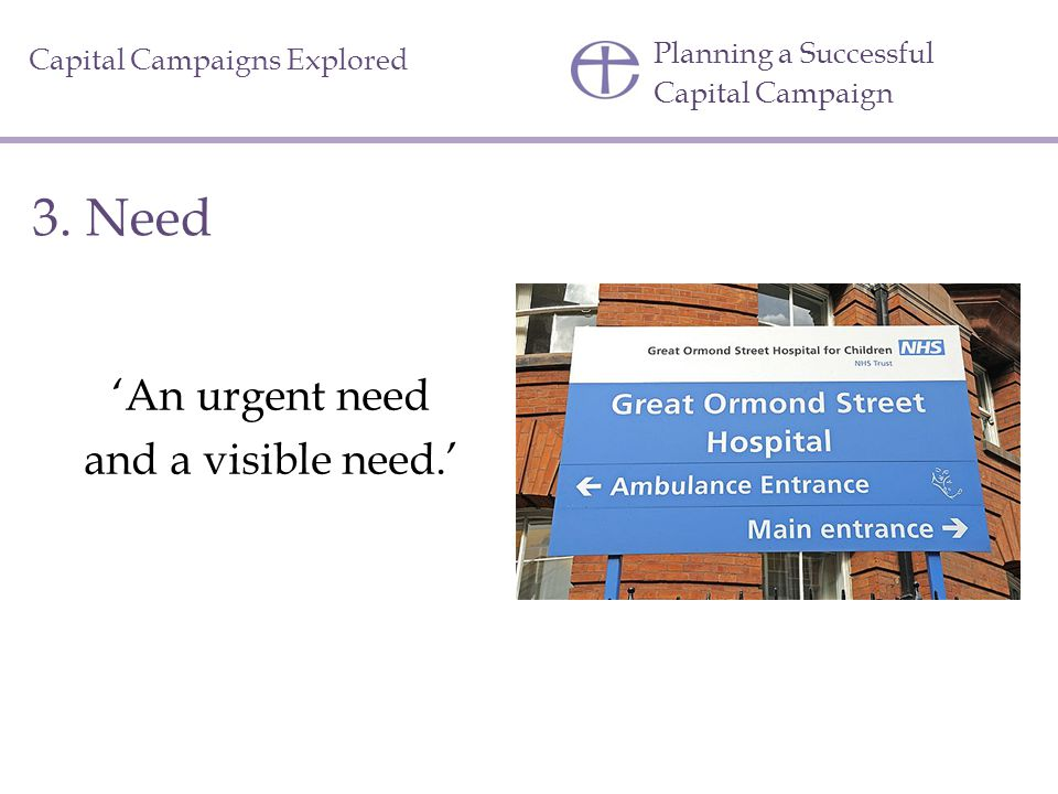 3. Need 'An urgent need and a visible need.'