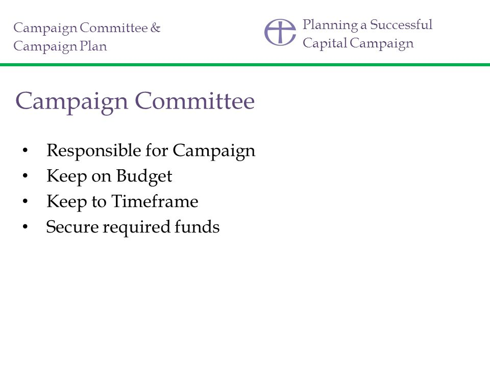 Campaign Committee Responsible for Campaign Keep on Budget