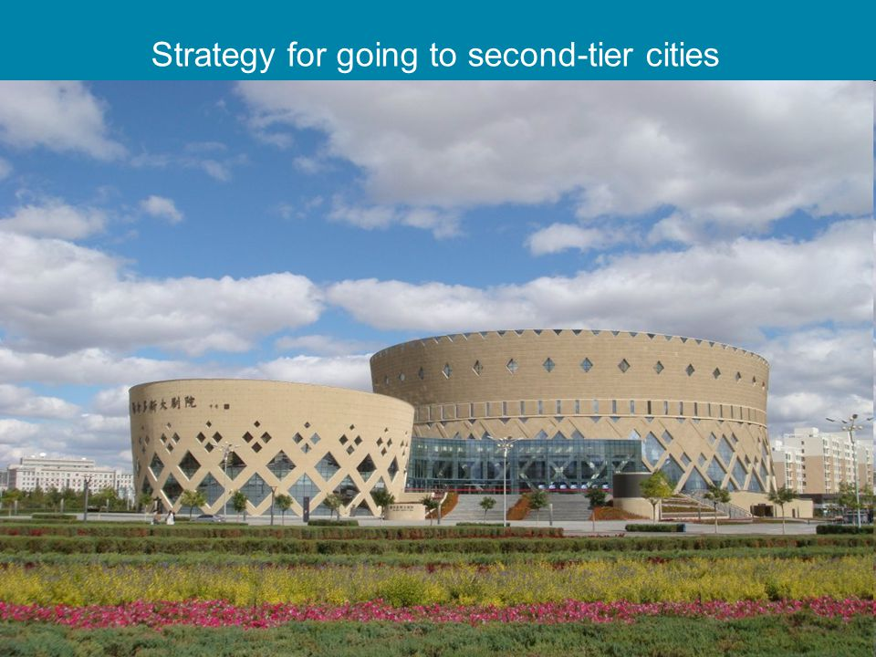 Strategy for going to second-tier cities
