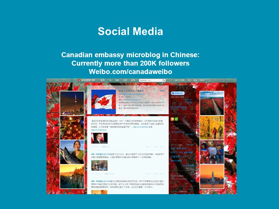 Canadian embassy microblog in Chinese: Weibo.com/canadaweibo