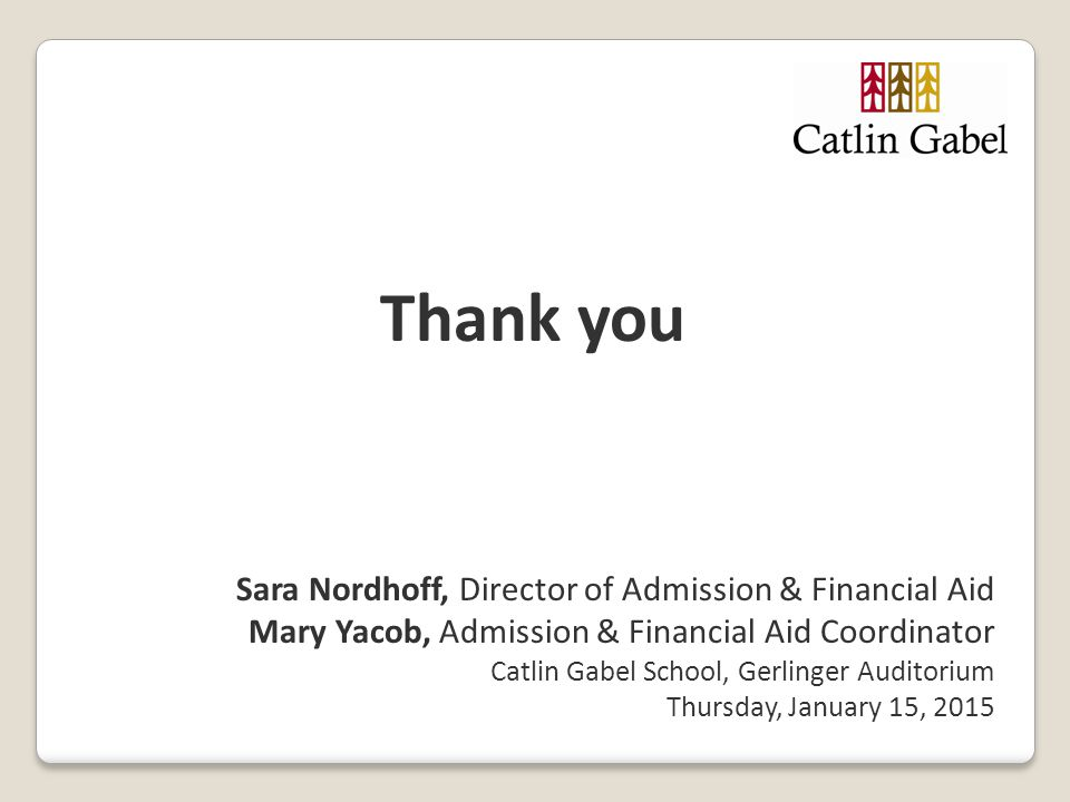 Thank you Sara Nordhoff, Director of Admission & Financial Aid