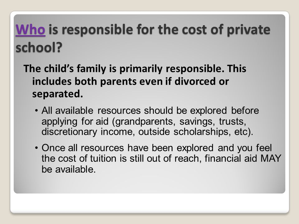 Who is responsible for the cost of private school