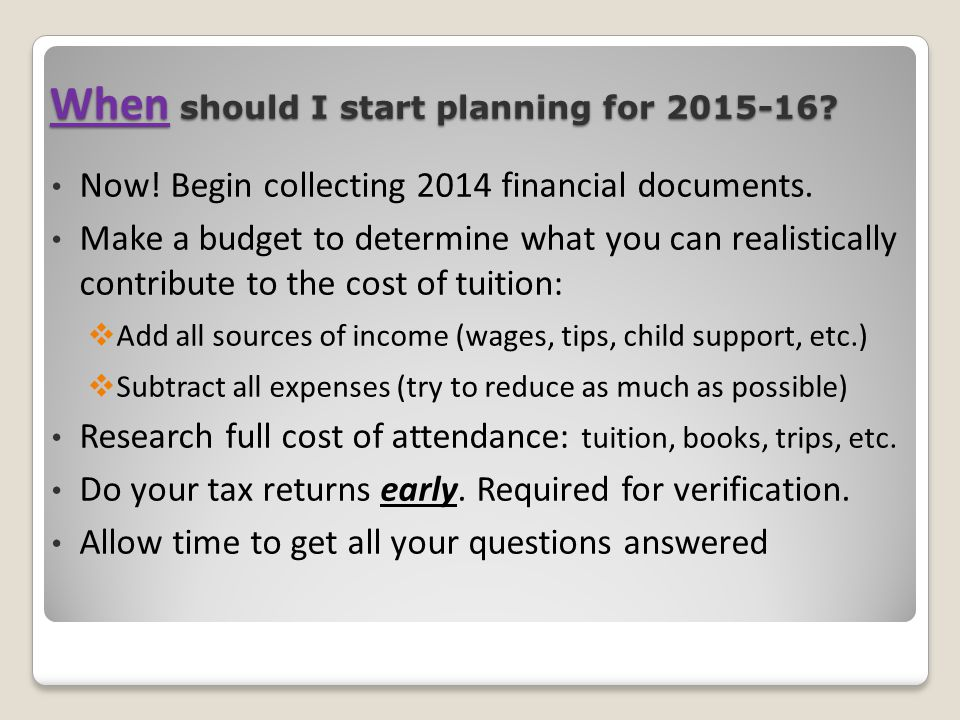 When should I start planning for 2015-16