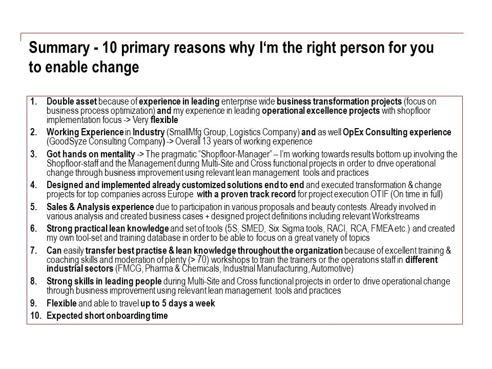 Summary - 10 primary reasons why I'm the right person for you to enable change