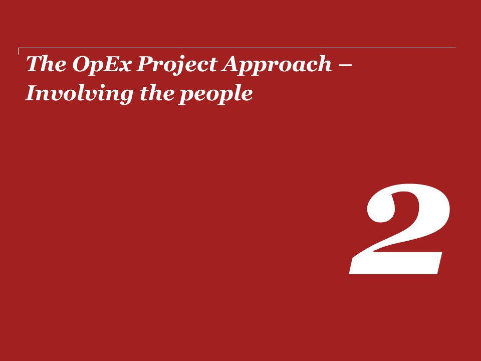 The OpEx Project Approach – Involving the people