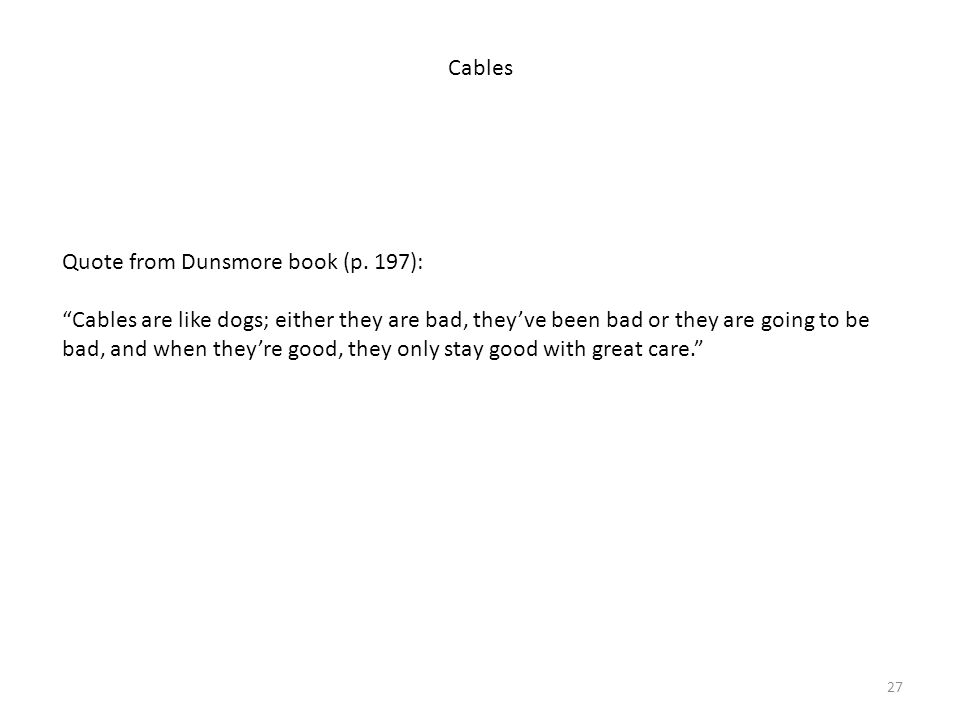 Cables Quote from Dunsmore book (p. 197):