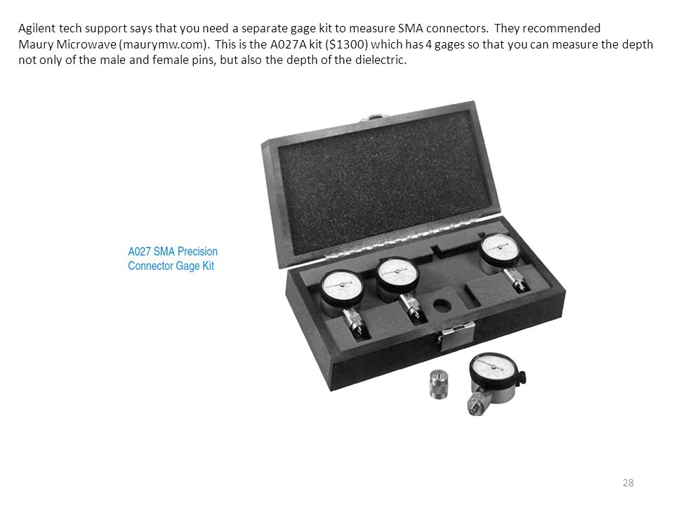 Agilent tech support says that you need a separate gage kit to measure SMA connectors. They recommended