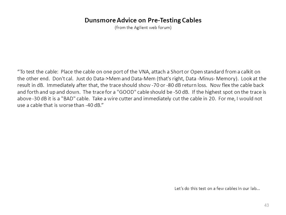 Dunsmore Advice on Pre-Testing Cables