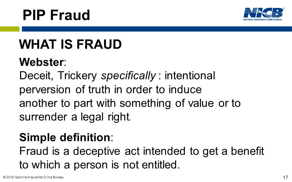 PIP Fraud WHAT IS FRAUD Webster:
