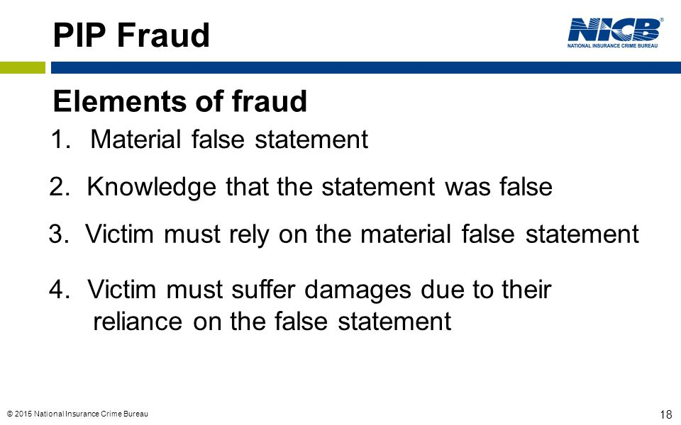 PIP Fraud Elements of fraud Material false statement