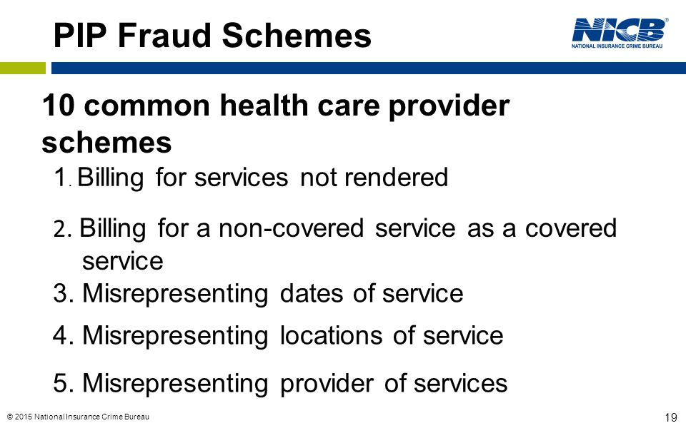 PIP Fraud Schemes 10 common health care provider schemes