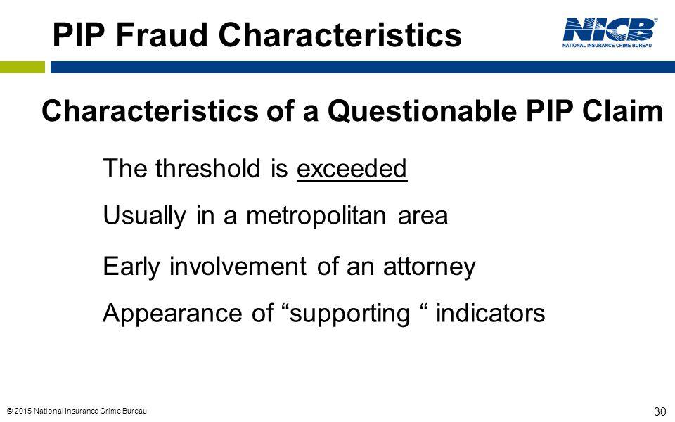 PIP Fraud Characteristics