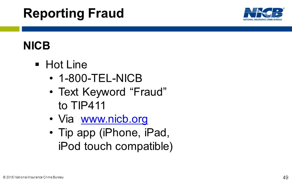 Reporting Fraud NICB Hot Line 1-800-TEL-NICB