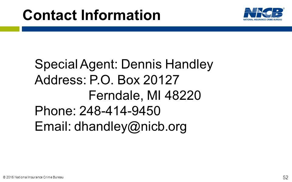 Contact Information Special Agent: Dennis Handley. Address: P.O. Box 20127. Ferndale, MI 48220. Phone: 248-414-9450.