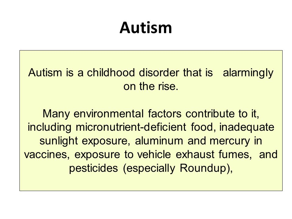 Autism is a childhood disorder that is alarmingly on the rise.