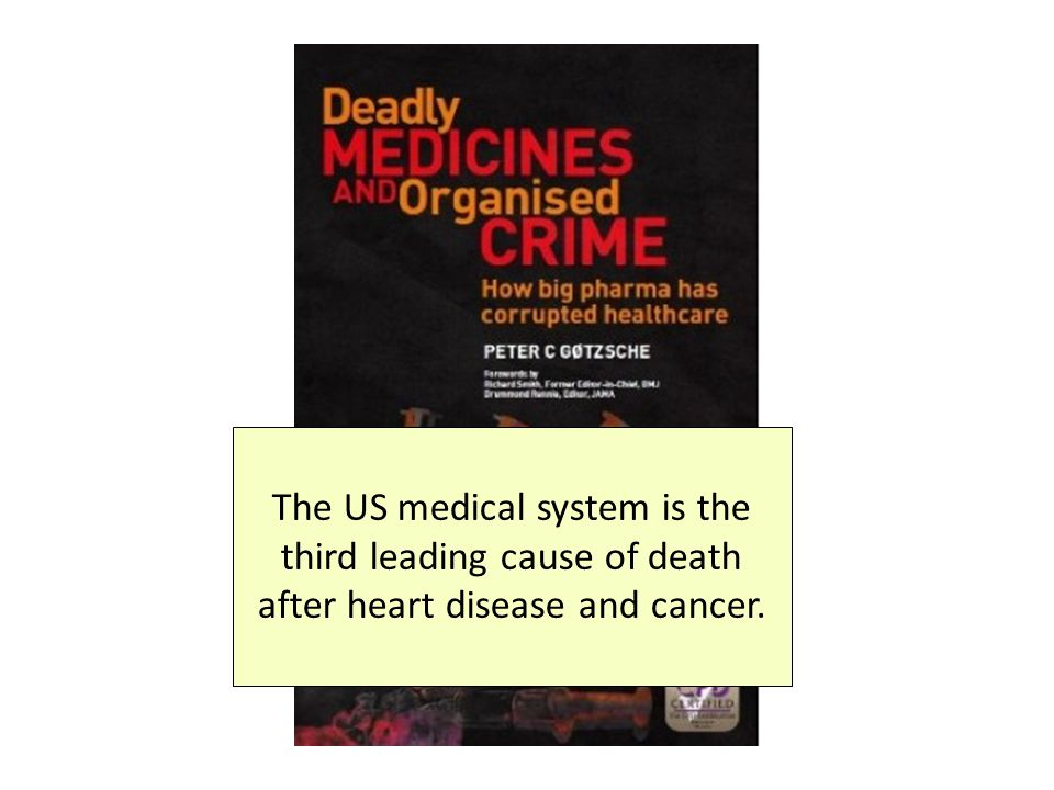 The US medical system is the third leading cause of death after heart disease and cancer.