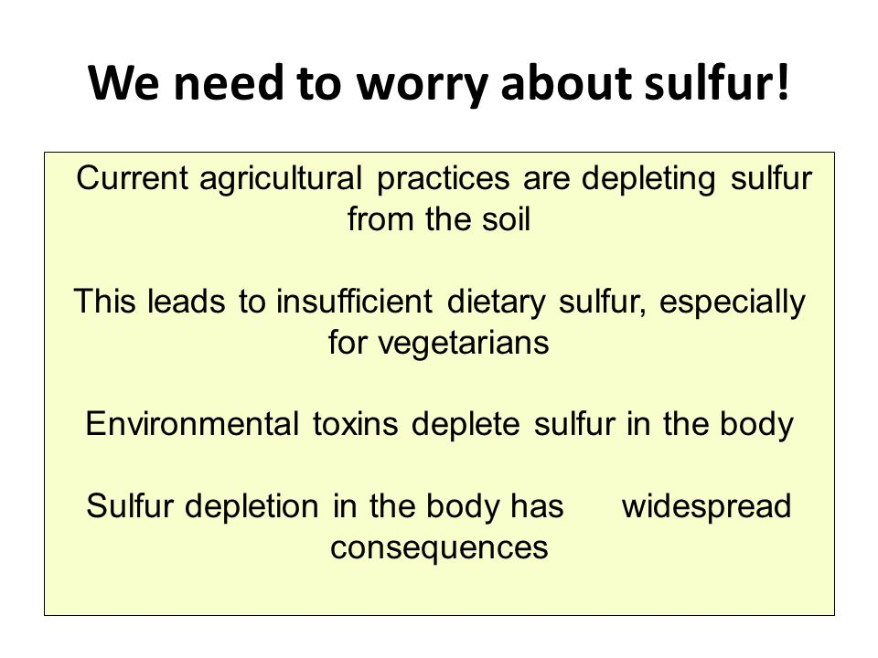 We need to worry about sulfur!