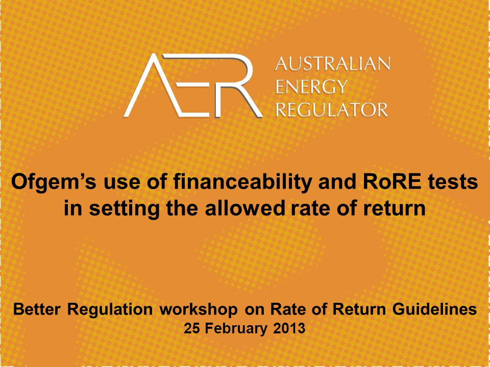Better Regulation workshop on Rate of Return Guidelines