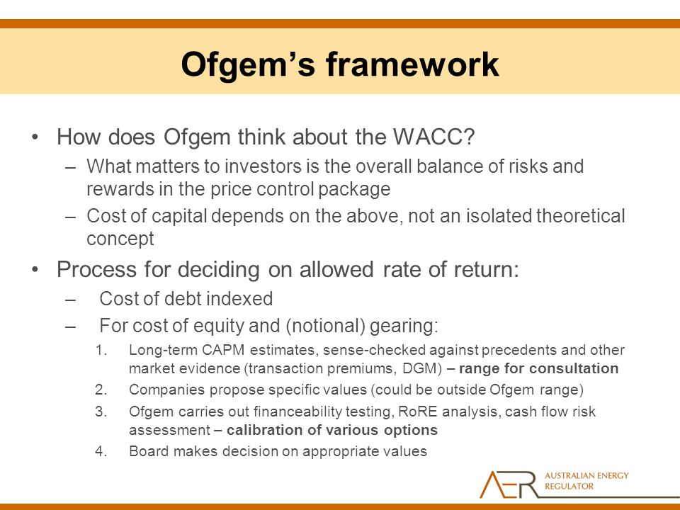 Ofgem's framework How does Ofgem think about the WACC