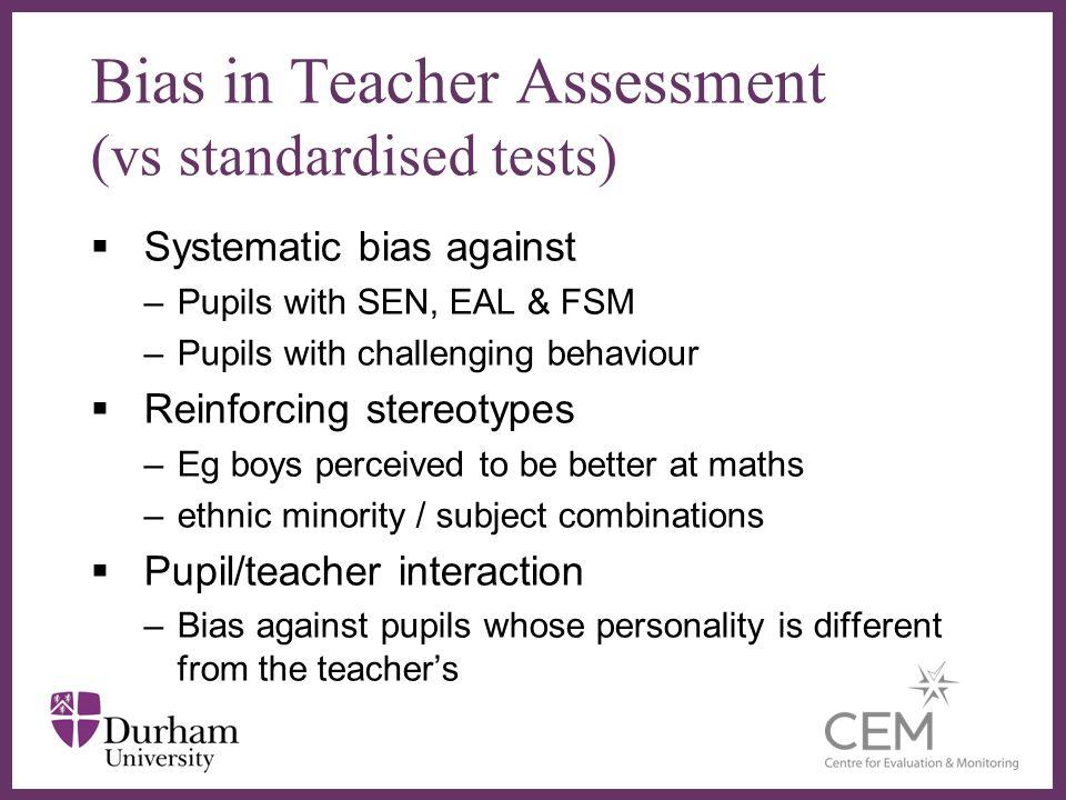 Bias in Teacher Assessment (vs standardised tests)