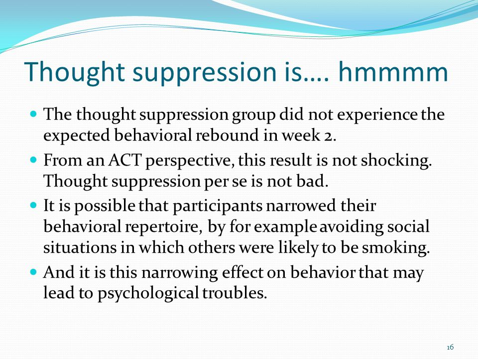 Thought suppression is…. hmmmm