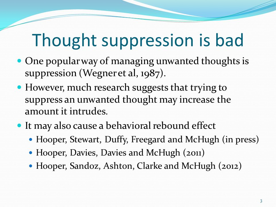 Thought suppression is bad