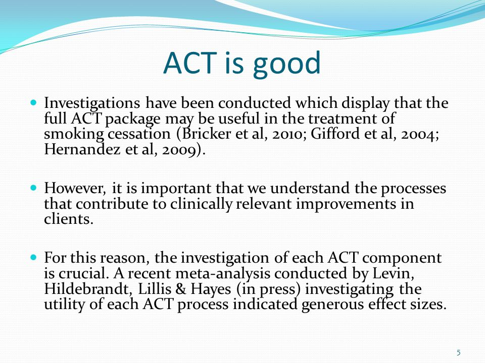 ACT is good
