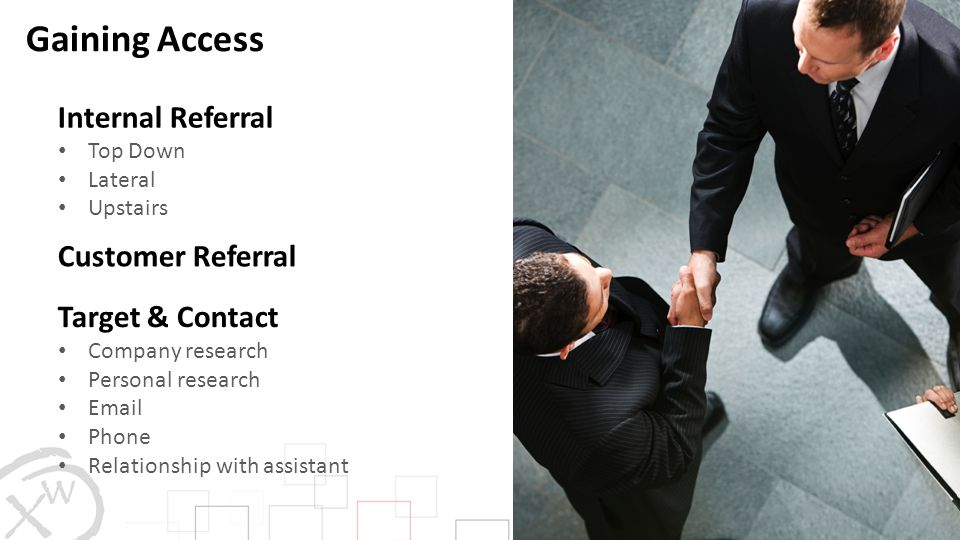 Gaining Access Internal Referral Customer Referral Target & Contact