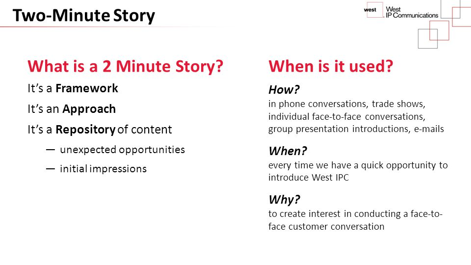 Two-Minute Story What is a 2 Minute Story When is it used