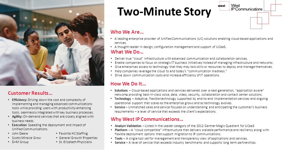 Two-Minute Story Who We Are… What We Do… How We Do It…
