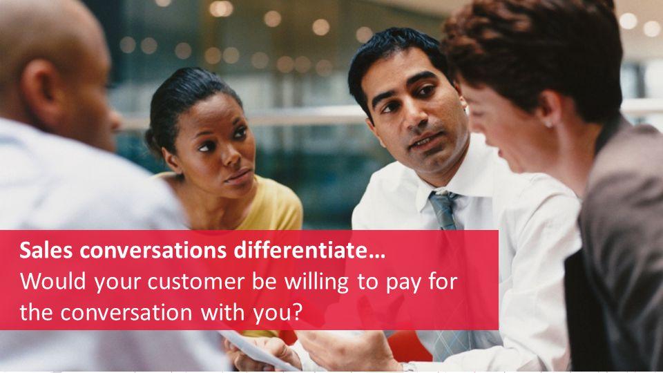 Sales conversations differentiate…