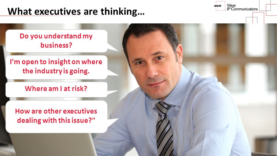 What executives are thinking…