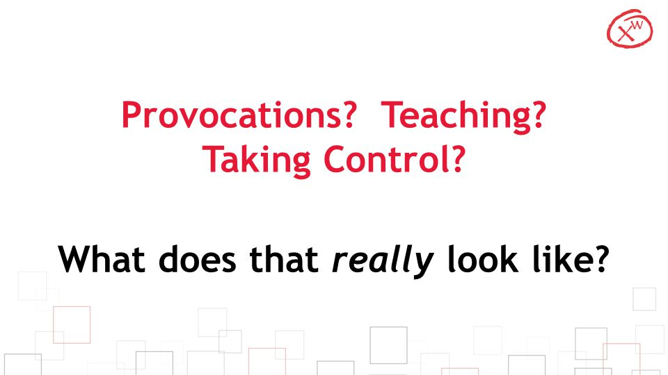 Provocations Teaching Taking Control