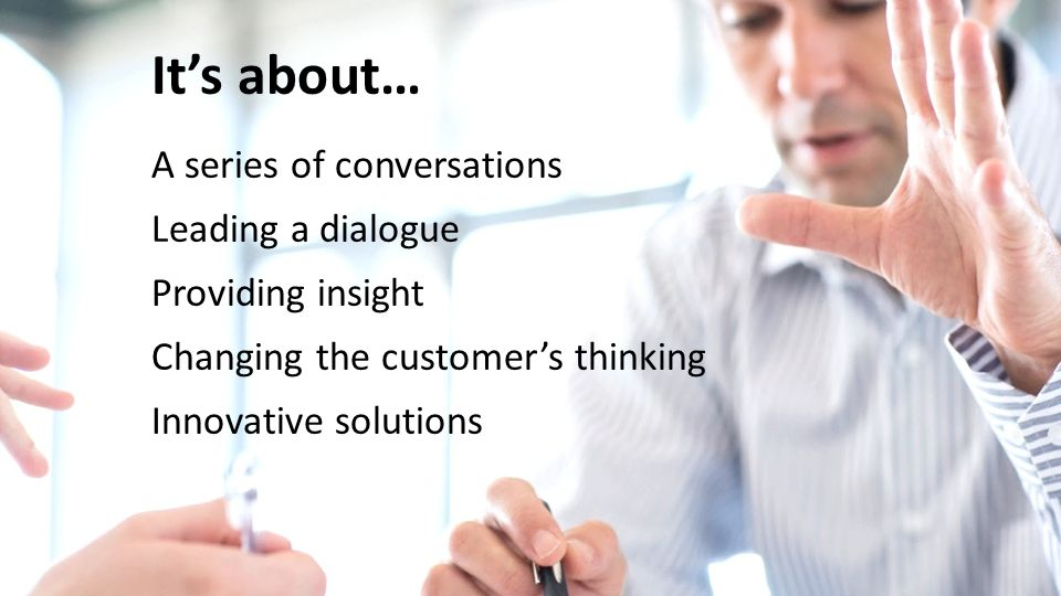 It's about… A series of conversations Leading a dialogue
