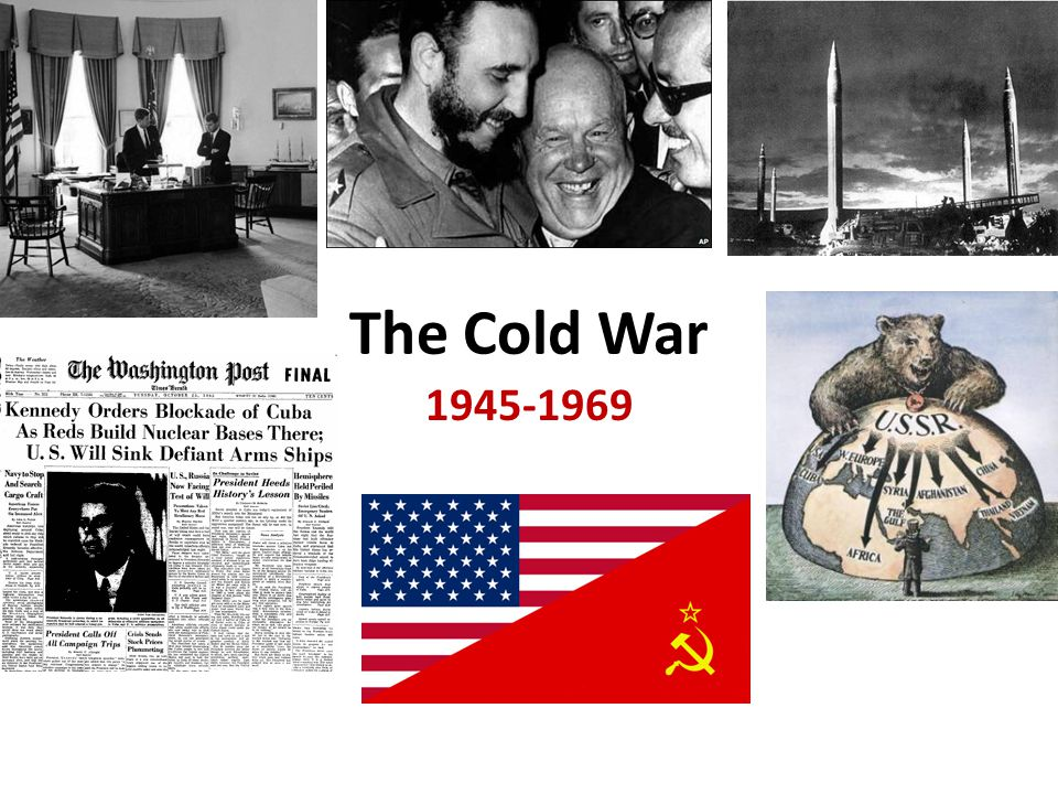 The Cold War 1945-1969