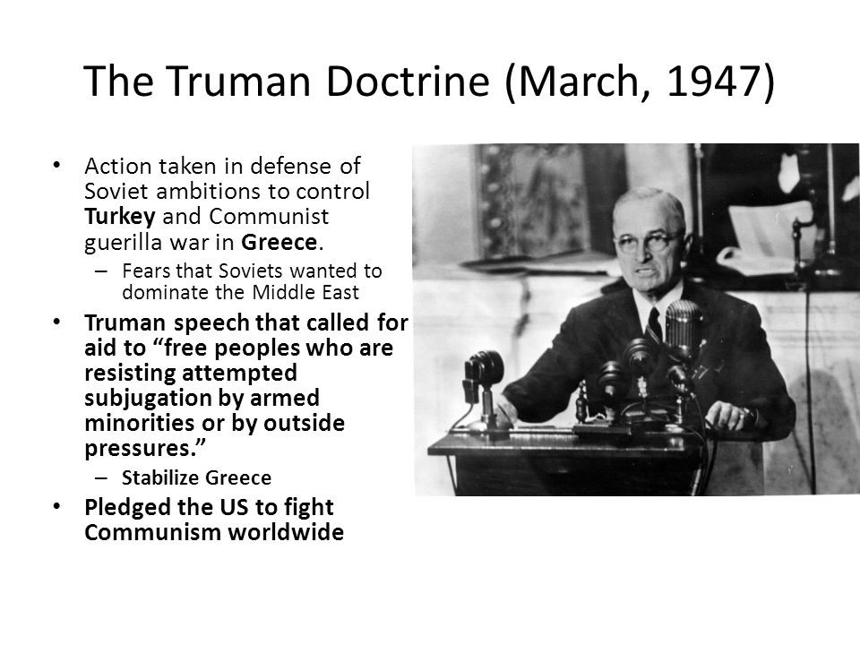 The Truman Doctrine (March, 1947)