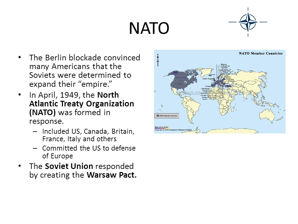 NATO The Berlin blockade convinced many Americans that the Soviets were determined to expand their empire.
