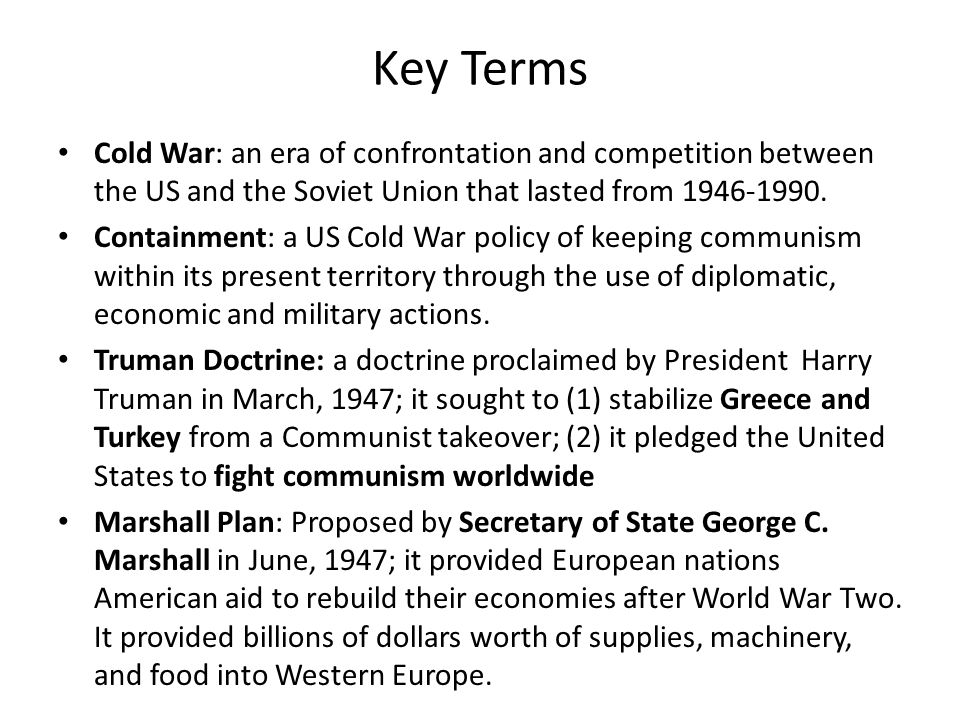 Key Terms Cold War: an era of confrontation and competition between the US and the Soviet Union that lasted from 1946-1990.
