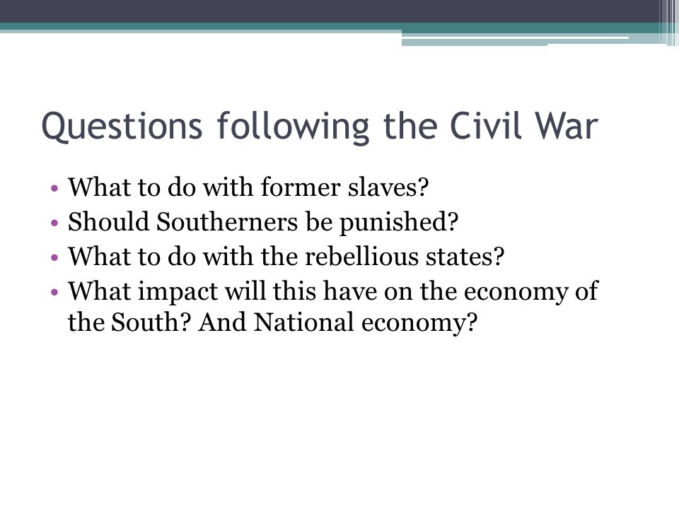 Questions following the Civil War