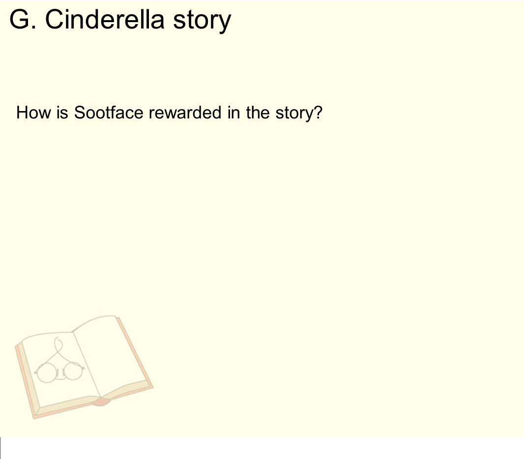 G. Cinderella story How is Sootface rewarded in the story