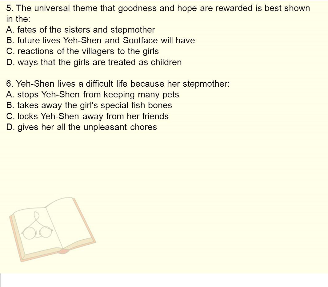 5. The universal theme that goodness and hope are rewarded is best shown in the: