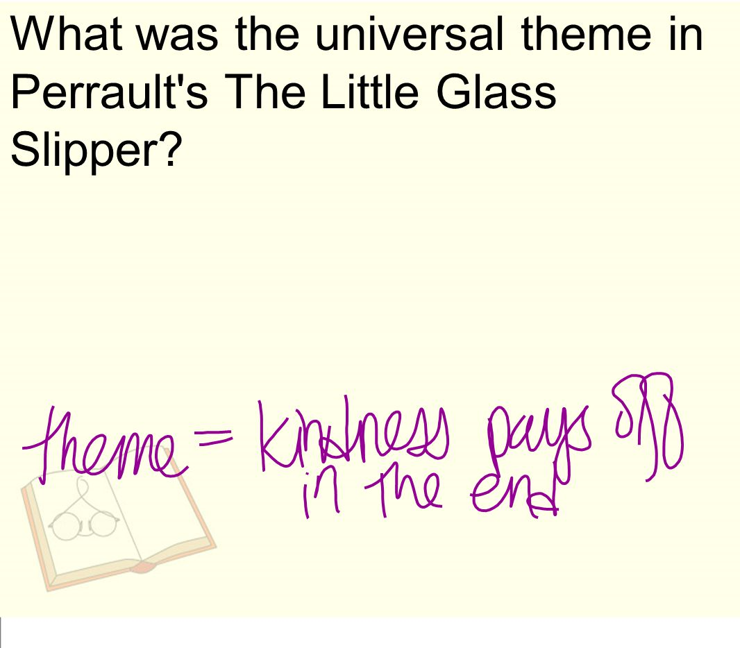What was the universal theme in Perrault s The Little Glass Slipper