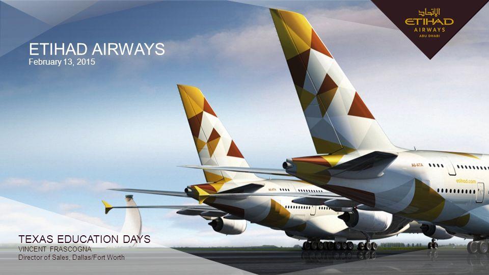 ETIHAD AIRWAYS TEXAS EDUCATION DAYS February 13, 2015