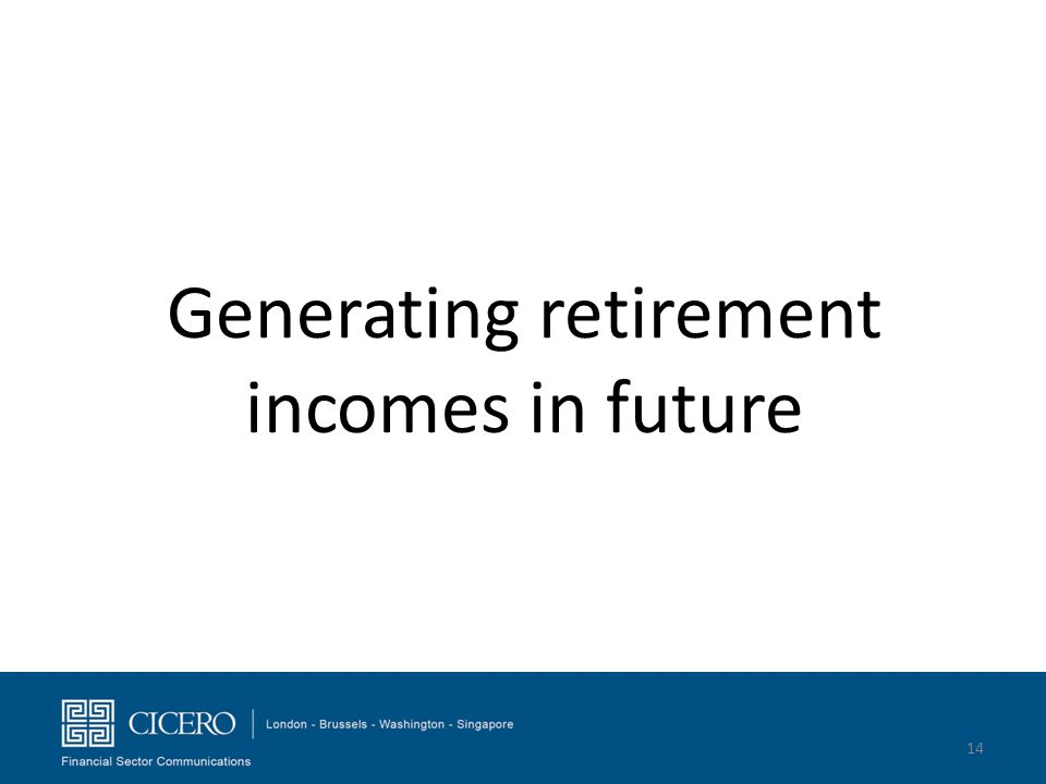 Generating retirement incomes in future