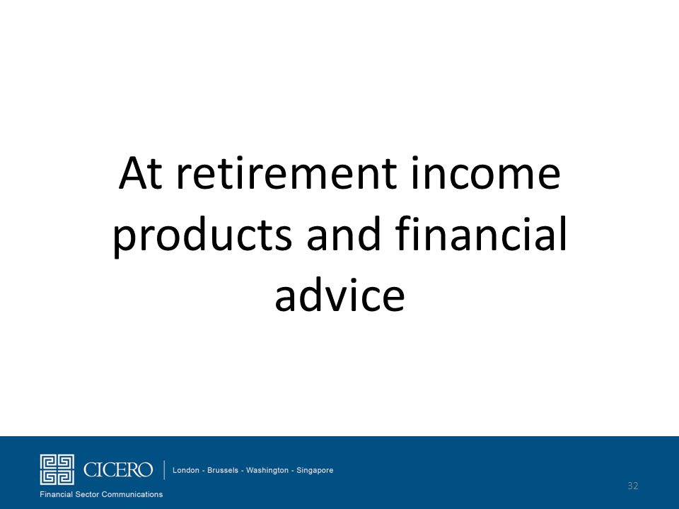 At retirement income products and financial advice