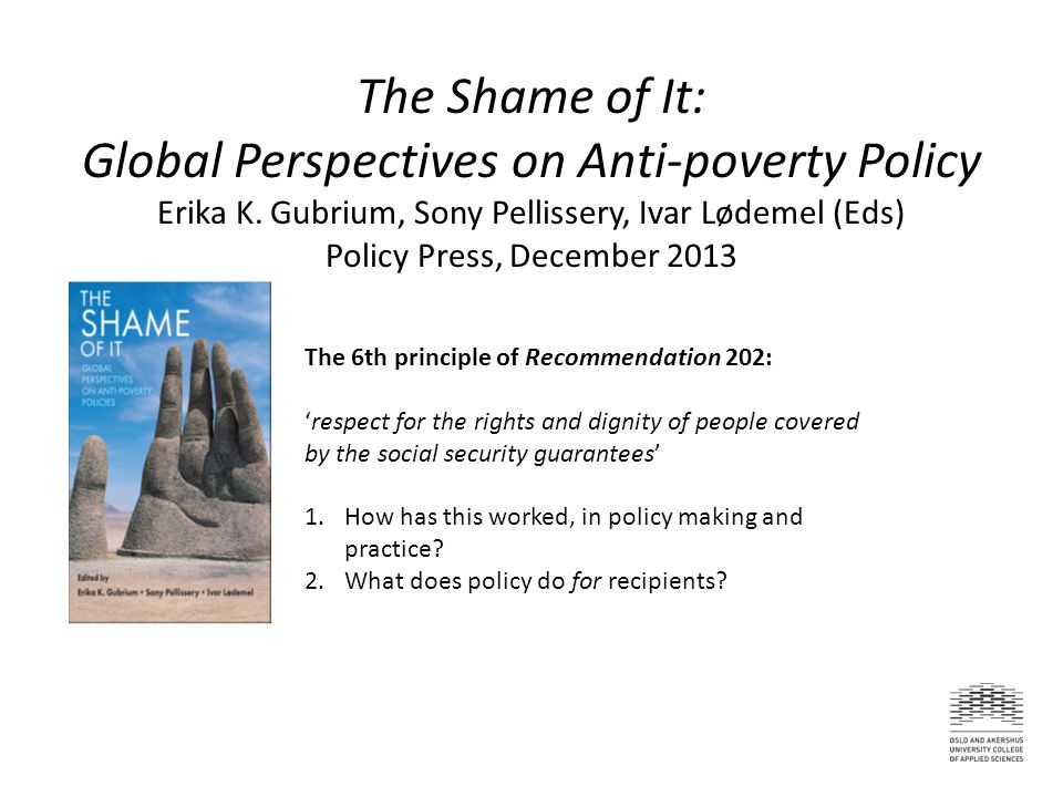 The Shame of It: Global Perspectives on Anti-poverty Policy Erika K