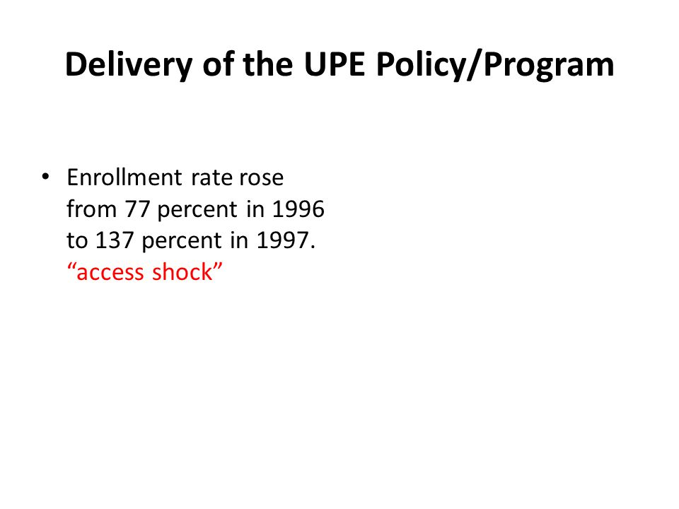 Delivery of the UPE Policy/Program