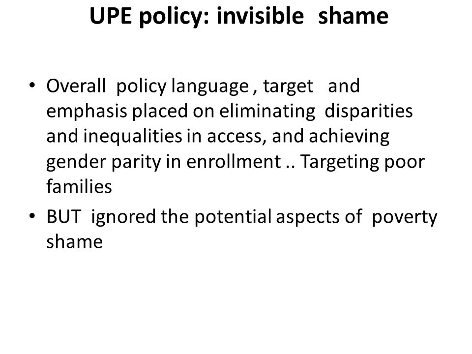 UPE policy: invisible shame