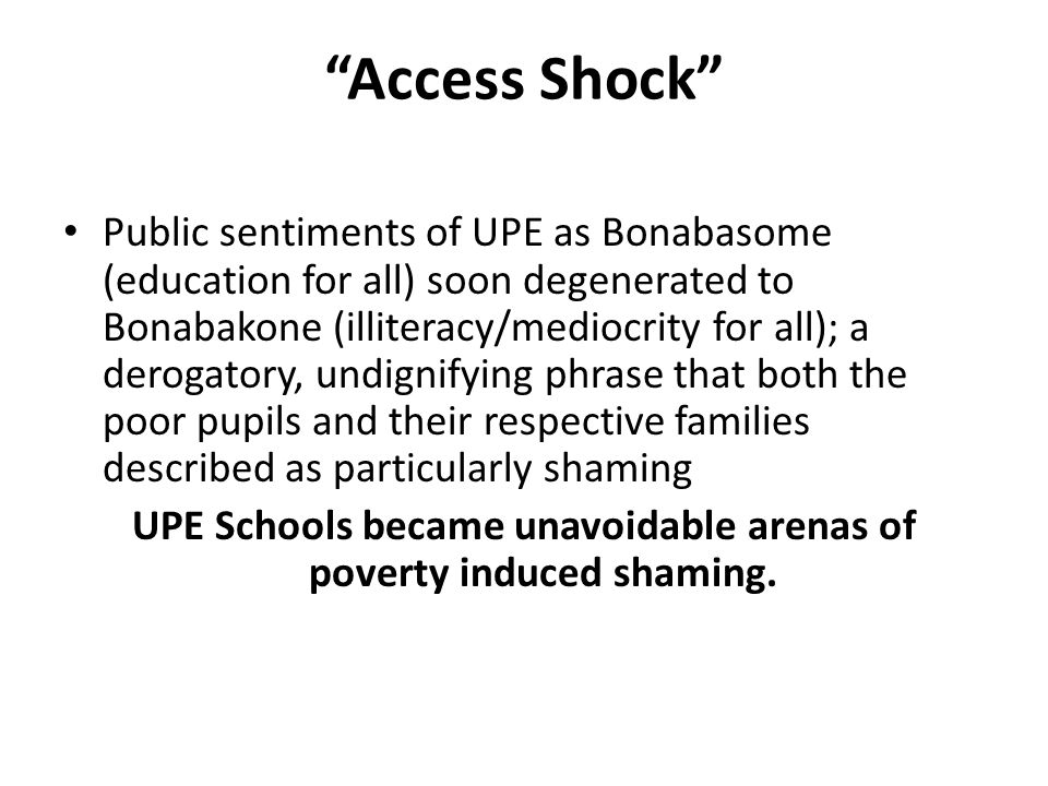 UPE Schools became unavoidable arenas of poverty induced shaming.